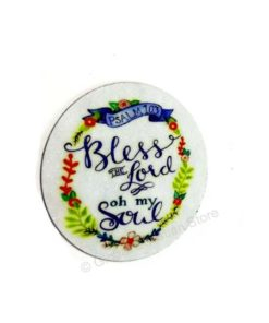 Bless the Lord oh my Soul - Fridge Magnet
