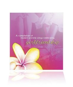 Girl Friendship - A Compilation of Modern Worship Songs Clebrating