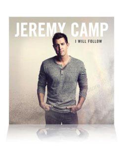 Jeremy Camp I Will Follow