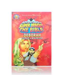 DEBORAH Judge and Warrior - Adventures of Super Heroes of the Bible