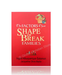 The Factors that Shape or Break Family